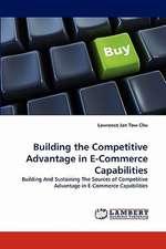 Building the Competitive Advantage in E-Commerce Capabilities