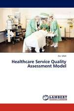 Healthcare Service Quality Assessment Model