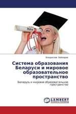 Sistema obrazovaniya  Belarusi  i mirovoe obrazovatel'noe prostranstvo