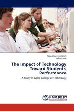 The Impact of Technology Toward Students' Performance