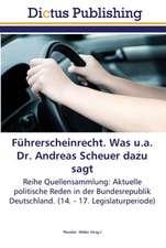 Führerscheinrecht. Was u.a. Dr. Andreas Scheuer dazu sagt