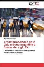 Transformaciones de La Vida Urbana Argentina a Finales del Siglo XX:  Trayectoria de Un Campo Social