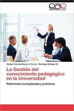 La Gestion del Conocimiento Pedagogico En La Universidad:  Hacia Una Epica Posmoderna