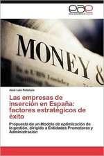 Las Empresas de Insercion En Espana:  Factores Estrategicos de Exito
