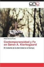 """Contemporaneidad y Fe En Soren A. Kierkegaard:  """"Guia de Apoyo a Padres Con Hijos Con Sindrome de Down"""""""