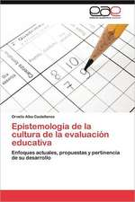 Epistemologia de La Cultura de La Evaluacion Educativa:  Alternativa En El Bachillerato Cubano.