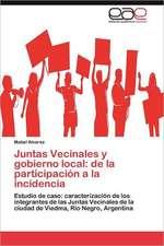 Juntas Vecinales y Gobierno Local:  de La Participacion a la Incidencia