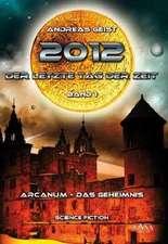 2012 - Der letzte Tag der Zeit (1)