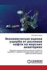 Ekonomicheskaya otsenka ushcherba ot razlivov nefti na morskikh akvatoriyakh
