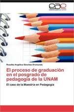 El Proceso de Graduacion En El Posgrado de Pedagogia de La Unam:  El Caso del Tabaco