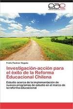 Investigacion-Accion Para El Exito de La Reforma Educacional Chilena:  Experiencia Pedagogica Japonesa
