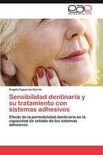 Sensibilidad Dentinaria y Su Tratamiento Con Sistemas Adhesivos