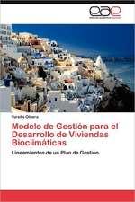 Modelo de Gestion Para El Desarrollo de Viviendas Bioclimaticas:  Discapacidad y Universidad