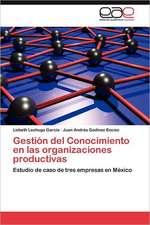 Gestion del Conocimiento En Las Organizaciones Productivas:  Su Influencia En La Evaluacion Profesoral