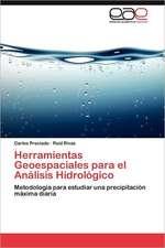 Herramientas Geoespaciales Para El Analisis Hidrologico:  de Que Independencia Me Hablas?
