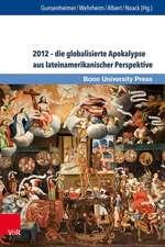 2012 - Die Globalisierte Apokalypse Aus Lateinamerikanischer Perspektive