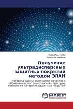 Poluchenie ul'tradispersnykh zashchitnykh pokrytiy metodom ELAN