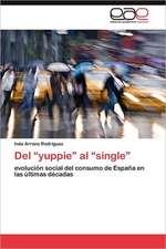 del Yuppie Al Single:  Analisis Estadistico y Evidencia Empirica