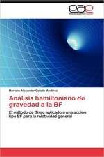 Analisis Hamiltoniano de Gravedad a la Bf:  Valencia