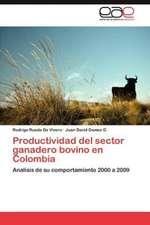 Productividad del Sector Ganadero Bovino En Colombia:  Ideas Pedagogicas de Fidel