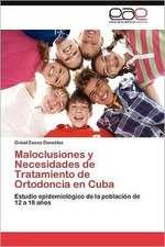 Maloclusiones y Necesidades de Tratamiento de Ortodoncia En Cuba:  Cultivo de Condrocitos Auriculares