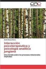 Interaccion Psicoterapeutica y Psicologia Analitica Jungiana:  Entre Realidad Historica y Propaganda