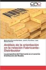 Analisis de La Orientacion En La Relacion Fabricante-Distribuidor:  Entre Realidad Historica y Propaganda