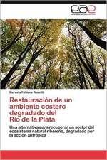 Restauracion de Un Ambiente Costero Degradado del Rio de La Plata:  Entre El Anhelo y El Poder