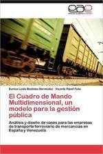 El Cuadro de Mando Multidimensional, Un Modelo Para La Gestion Publica:  Una Aproximacion a Su Comprension.