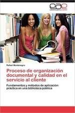 Proceso de Organizacion Documental y Calidad En El Servicio Al Cliente:  Manejo Clinico