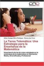 La Tarea Telematica:  Una Estrategia Para La Ensenanza de La Matematica