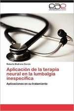Aplicacion de La Terapia Neural En La Lumbalgia Inespecifica:  Confrontacion y Principios