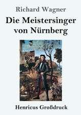 Die Meistersinger von Nürnberg (Großdruck)