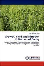 Growth, Yield and Nitrogen Utilization of Barley