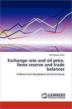 Exchange rate and oil price, forex reserve and trade balances