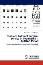 Evaluate Cataract Surgical service in Toamasina II MADAGASCAR