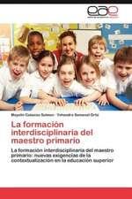La Formacion Interdisciplinaria del Maestro Primario:  Una Civilizacion Occidental E Hispanica