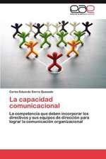 La Capacidad Comunicacional:  Fundamentos Eticos y de Competitividad