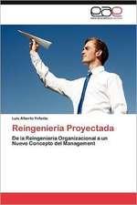 Reingenieria Proyectada:  Fundamentos Eticos y de Competitividad