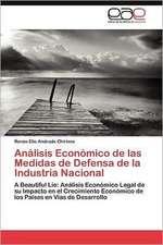 Analisis Economico de Las Medidas de Defensa de La Industria Nacional:  Una Etnoexperiencia Corporal