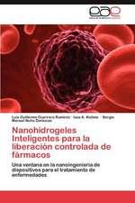 Nanohidrogeles Inteligentes Para La Liberacion Controlada de Farmacos
