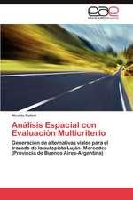 Analisis Espacial Con Evaluacion Multicriterio:  Entre Cascos y Prejuicios