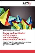 Sobre Uniformidades Definidas Por Cubrimientos y Completacion Fibrada:  Ideales y Realidades