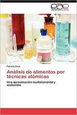 Analisis de Alimentos Por Tecnicas Atomicas:  Respuesta de La Necesidad de Salud