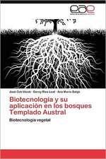 Biotecnologia y Su Aplicacion En Los Bosques Templado Austral:  Desusos y Costumbres II
