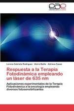 Respuesta a la Terapia Fotodinamica Empleando Un Laser de 635 NM:  Interes Detras de La Cooperacion?