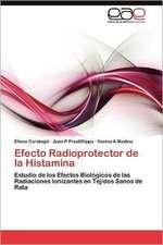 Efecto Radioprotector de La Histamina:  Un Resumen del Mundo