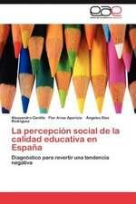La Percepcion Social de La Calidad Educativa En Espana:  Educacion de Adultos, Ciencia O Disciplina?