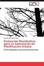 Evaluacion Bioclimatica Para Un Instrumento de Planificacion Urbana:  Proyectos Mineros