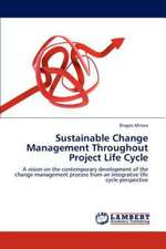 Sustainable Change Management Throughout Project Life Cycle